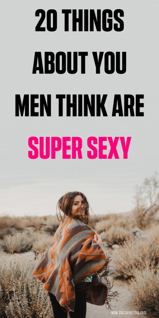 20 Things About You Men Think Are Sexy
