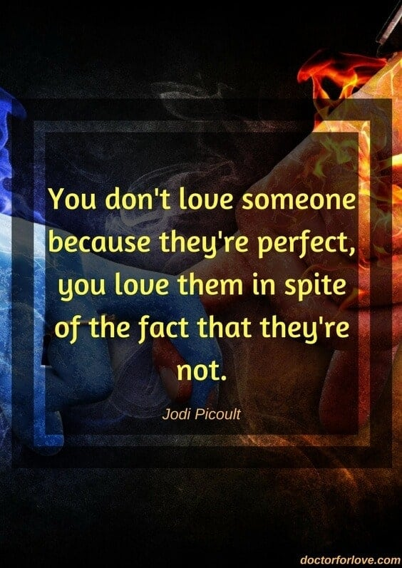 You don't love someone because they're perfect… Quote