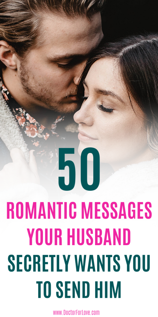 50 Romantic messages for husband that will melt your spouse's heart. He wants you to tell him you love him every day and these messages will help you do it in a unique way. Love your husband and send him these romantic messages./Marriage Goals/ Romantic messages for husband/ Romantic messages for him/ romantic messages for spouse/ Romantic messages for lover/#RomanticMessagesForHusband #RomanticMessagesForHim