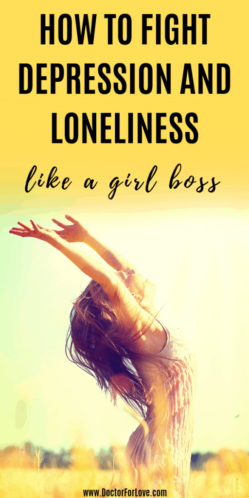 How To Fight Depression and Loneliness Like a Girl Boss ...