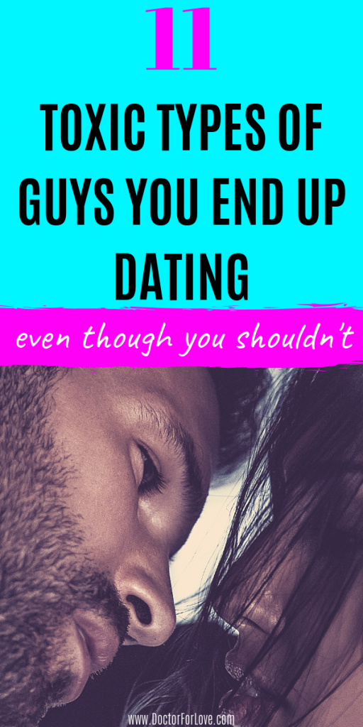 Tired of dating toxic guys? Here are 11 types of men that could offer only toxic relationships and you should avoid dating them at any cost. Dating tips/Toxic men to avoid/Tosic guys/ Avoid dating these men
