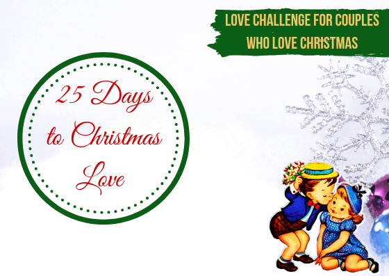 25 Days of Christmas Love Challenge