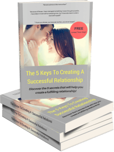5 Keys To Creating a Successful Relationship