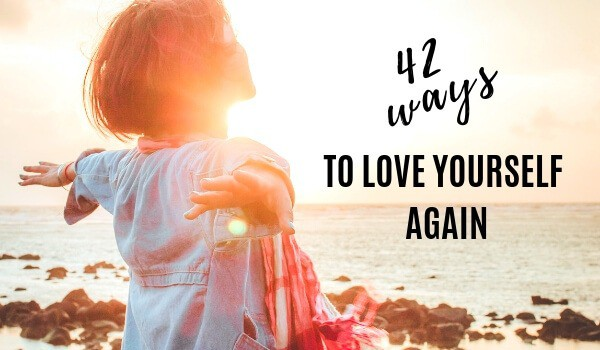 ways to love yourself again