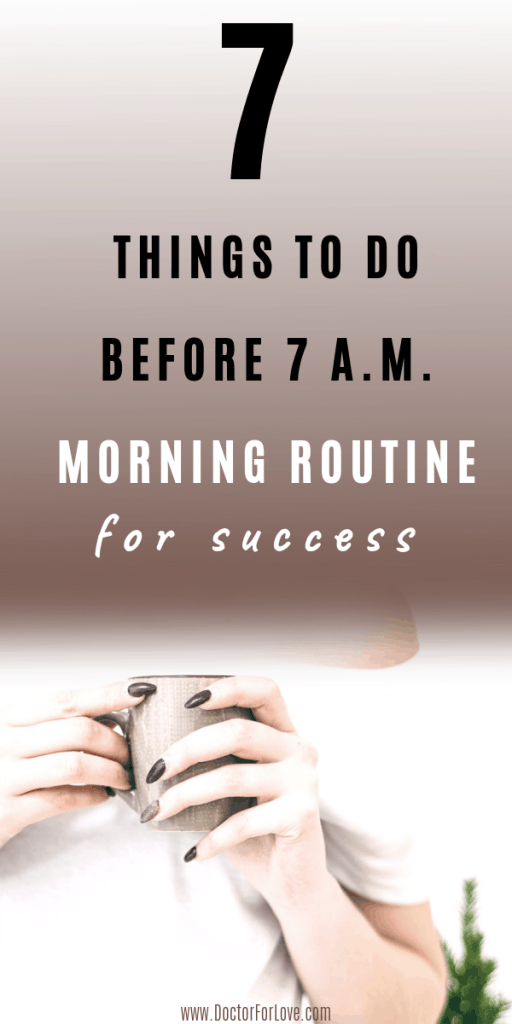 7 Things I Do Before 7 a.m. Morningg Habits For Success for People Who Want To Achieve More in Life / habits positive mindset / morning habits / self-development / program yourself for success / Motivation / Change Your Life / Self-Improvement / Healthy Lifestyle / Habits for Success / Morning Habits For Better Life