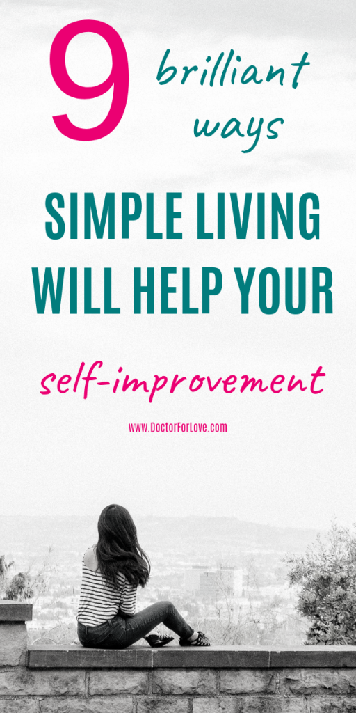 Simple Living - 9 Reasons it's the best thing you could do for yourself today. Want mindfulness? Maybe more happiness? Want to improve your health? Here's how... / simple living / simple life/ minimalism / simple is better / mindfulness / self-improvement/ personal growth / personal development / grow in life / mindful living / #SimpleLiving #Mindfulness #BetterLife #LiveBetter #Simple
