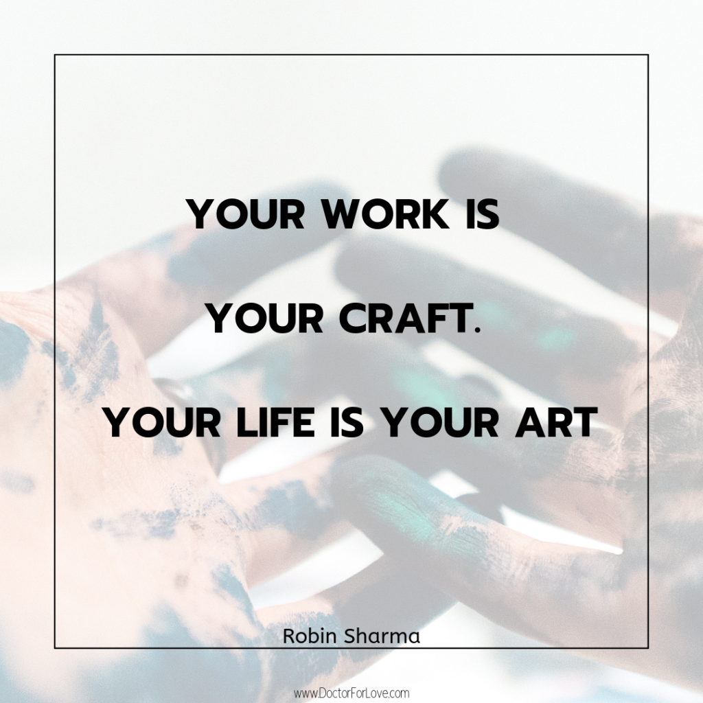 We are all artists and we are all creators. Robin Sharma motivational quotes to inspire you.