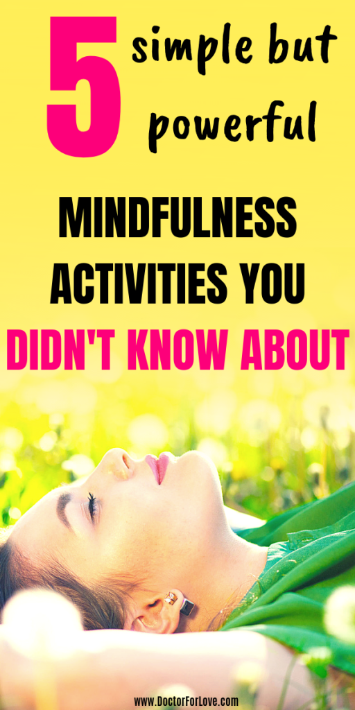 Discover how to be mindful with this simple but powerful 5 activities you could practice everywhere. Mindfulness activities on the go. Mindful living helps you be happy, calm, releases stress and keeps you positive. Mindfulness/Positive vibes/ Mindfulness practices/ Mindfulness exercises/ Yoga and mindfulness/#Mindfulness #MindfulLiving