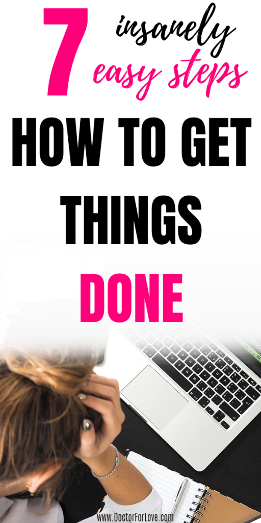 It's time to get things done. Here's how... Steps to get things done/How to stop procrastinating on things/ Change your life/ Life habits/ Positive tips/ Life wisdom #GetThingsDone #GYST