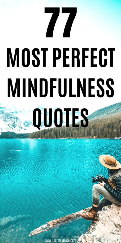 Mindfulness quotes by the best teachers. Open your heart and accept life as it is. Change your Mindset/Mindfulness From Within/ Mindful Living/ How to be mindful.