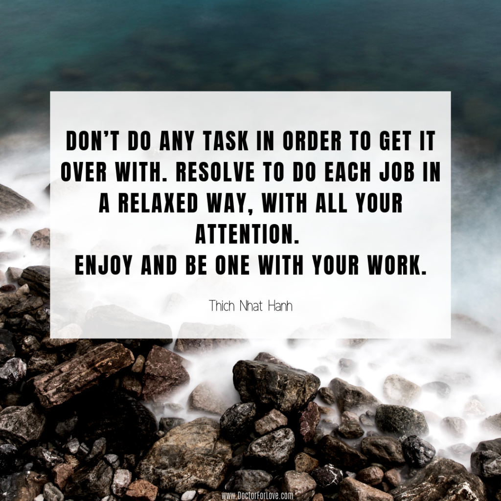 Do everything with your full attention
