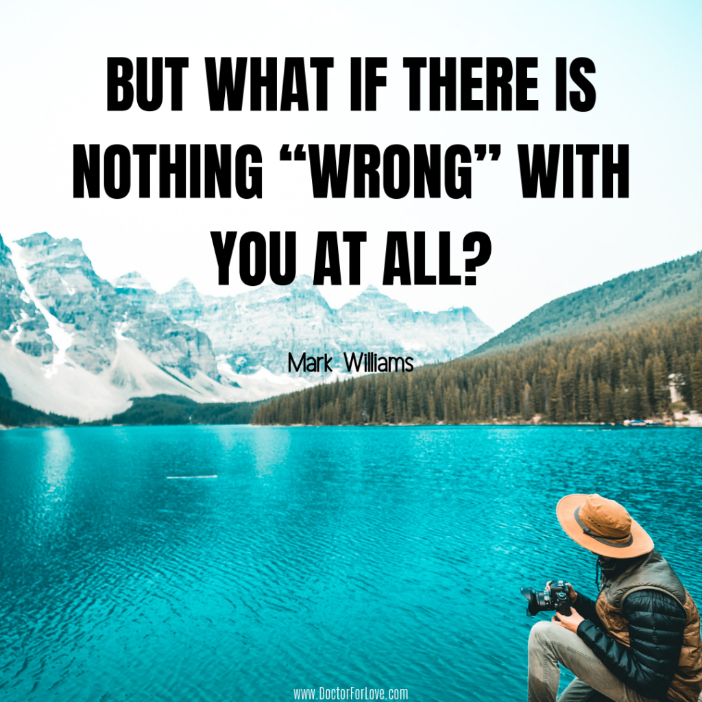 There's Nothing Wrong With You