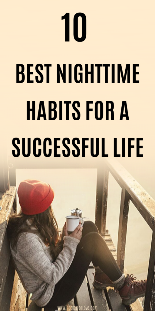What's the best nighttime habits that could guarantee you a quality sleep and productive day? These ones are the top 10 bedtime habits you want to develop for a better life. Daily habits/ Evening habits/ What to do in the evening/Bettime routine// Night routine/#BedttimeHabits #EveningRoutine #EveningHabits