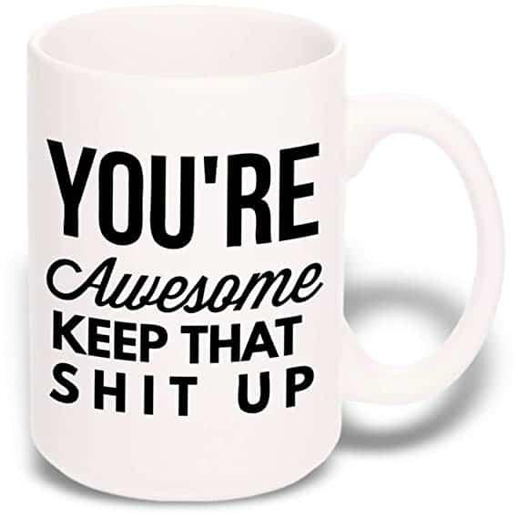 15 oz Large Funny Coffee Mug: You're Awesome