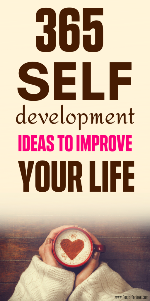 Want to improve your life? How to develop your best self? What are some good self-development ideas? I've got 365 self-development ideas for you, daily habits, personal growth tips and much more. Free printable included. Self-development/ Change your life tips/ How to live your best life/ How to change your mindset/ Daily habits/ Mindfulness activities