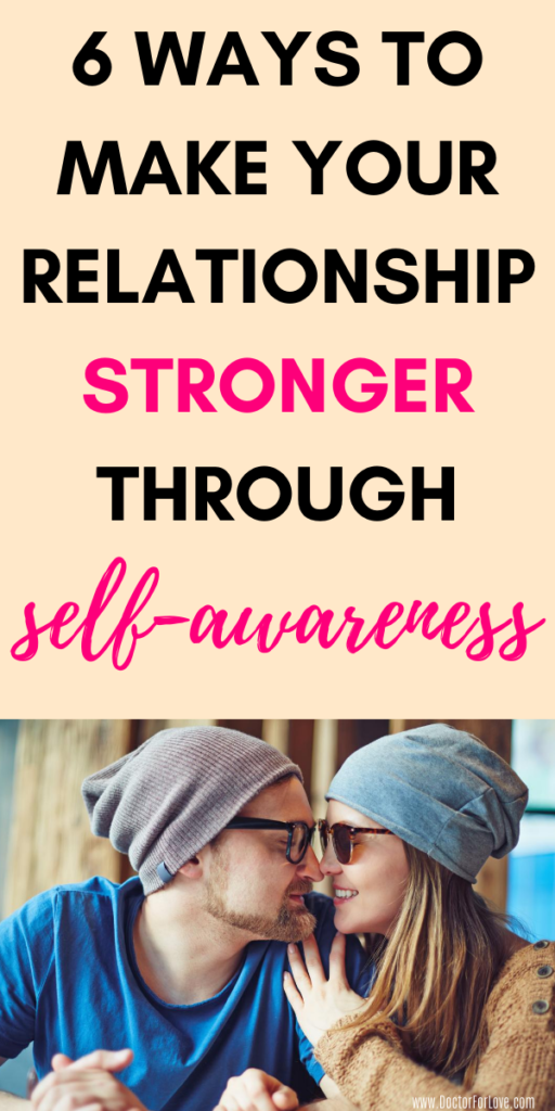 6 Ways To Be More Self Aware In Your Relationship