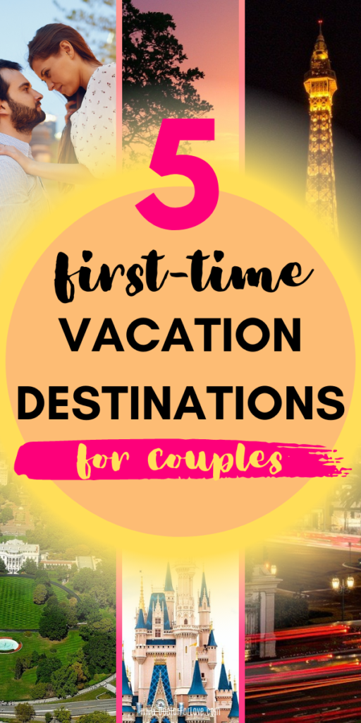 grid photo with vacation destinations with overlay text 5 first time vacation destinations for couples