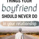 17-Things-your-boyfriend-should-never-do-to-you